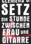 978-3-518-46753-4;Setz-DieStundeZwischenFrauUndGitarre.jpg - Bild