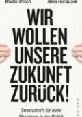 978-3-86489-331-5;Ötsch-Horaczek-WirWollenUnsereZukunftZurück.jpg - Bild
