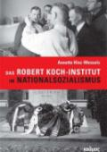 978-3-86599-463-9;Hinz-Wessels-DasRobert-Koch-InstitutImNationalsozialismus.jpg - Bild