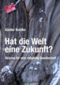 978-3-947094-79-0;Buhlke--HatDieWeltEineZukunft.jpg - Bild