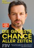 978-3-95972-457-9;Friedrich-DieGrößteChanceAllerZeiten.jpg - Bild