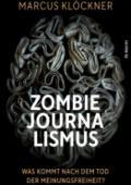978-3-96789-022-8;Klöckner-Zombie-Journalismus.jpg - Bild